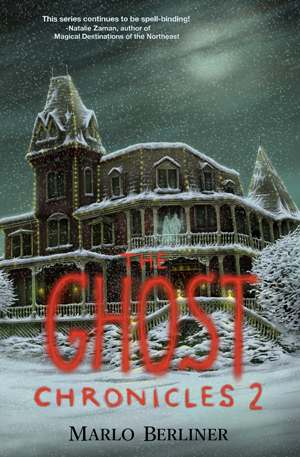 Marlo Berliner's The Ghost Chronicles 2